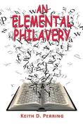 An Elemental Philavery