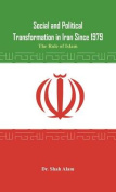 Social and Political Transformation in Iran Since 1979