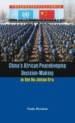 China's African Peacekeeping Decisionmaking in the Hu Jintao Era