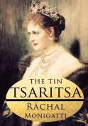 The Tin Tsaritsa