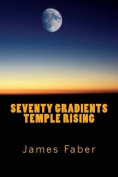 Seventy Gradients Temple Rising