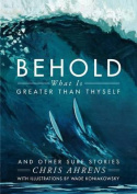 Behold What Is Greater Than Thyself
