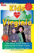 Kids Love Virginia, 3rd Edition