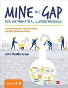 Mine the Gap for Mathematical Understanding
