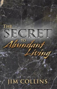 The Secret to Abundant Living