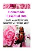 Homemade Essential Oils