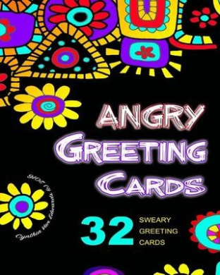 Angry Greeting Cards: Swear Word Adult Coloring Book Pages You Can Color, Cut, Fold & Send! (Adult Coloring Books, Sweary Words, Release Your Anger)