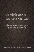 A High School Teacher's Manual