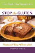 Stop the Gluten! Not the Taste!