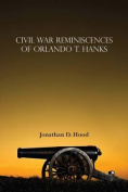 Civil War Reminiscences of Orlando T. Hanks