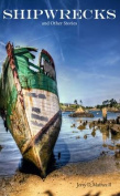 Shipwrecks and Other Stories