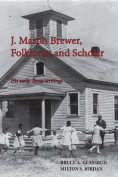 J. Mason Brewer Folklorist and Scholar
