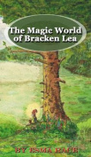 The Magic World of Bracken Lea