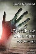 L'Apocalypse Selon Marc. Tome 2. 100 Damnes [FRE]