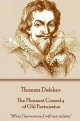 Thomas Dekker - The Pleasant Comedy of Old Fortunatus
