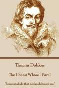 Thomas Dekker - The Honest Whore - Part I