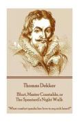 Thomas Dekker - Blurt, Master Constable, or the Spaniard's Night Walk