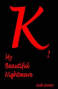 K: My Beautiful Nightmare