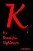 K: My Beautiful Nightmare