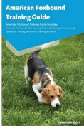 American Foxhound Training Guide American Foxhound Training Guide Includes