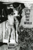 Let's Shut Out the World