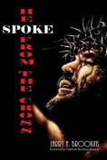 He Spoke from the Cross