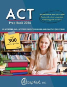 ACT Prep Book 2016 by Accepted Inc.