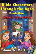 Bible Characters Through the Ages Book One