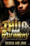 Thug and Harmony