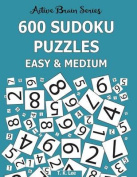 600 Sudoku Puzzles, Easy and Medium