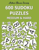 600 Sudoku Puzzles, Medium and Hard