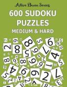 600 Sudoku Puzzles, Medium and Hard
