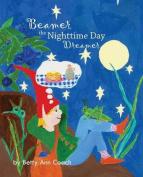 Beamer the Nighttime Day Dreamer