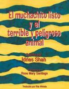 El Muchachito Listo y El Terrible y Peligroso Animal [Spanish]