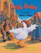 El Pollo Bobo [Spanish]
