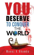 You Deserve to Conquer the World