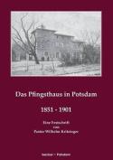 Das Pfingsthaus Zu Potsdam 1851-1901 [GER]
