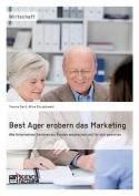 Best Ager Erobern Das Marketing [GER]
