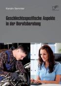 Geschlechtsspezifische Aspekte in Der Berufsberatung [GER]