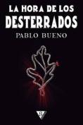 La Hora de Los Desterrados [Spanish]