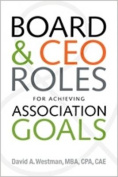 Boards and CEO Roles for Achieving Association Goals