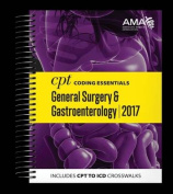 CPT Coding Essentials for General Surgery & Gastroenterology