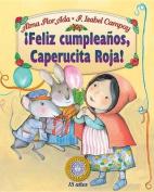 Feliz Cumpleanos, Caperucita Roja!  [Spanish]