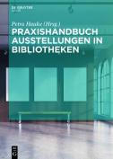 Praxishandbuch Ausstellungen in Bibliotheken  [GER]