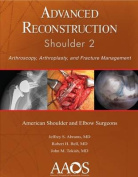 Advanced Reconstruction: Arthroscopy, Arthroplasty, and Fracture Management