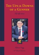 The Ups & Downs of a Gunner My Life Story