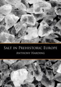 Salt in Prehistoric Europe