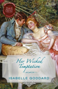 Her Wicked Temptation/Society's Most Scandalous Rake/Unmasking Miss Lacey