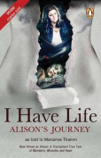 I Have Life: Alison's Journey