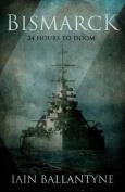 Bismarck: 24 Hours to Doom